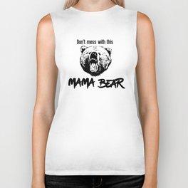 Don't Mess With This Mama Bear Biker Tank