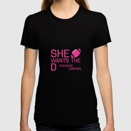 She Wants the Defensive Lineman Funny Football T-shirt T-shirt