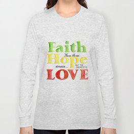 These Three Remain Long Sleeve T-shirt