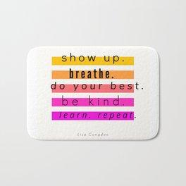 Show Up Motivational Quote Bath Mat