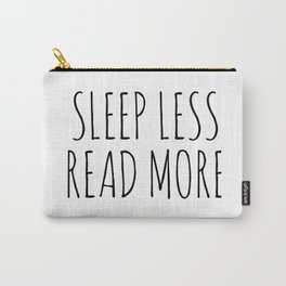 sleep less read more Carry-All Pouch