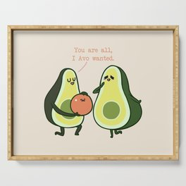 You Are All  I Avo Wanted Avocado Serving Tray