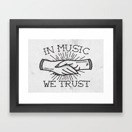 In Music We Trust Framed Art Print