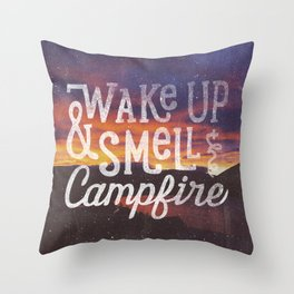 wake up & smell the campfire Throw Pillow