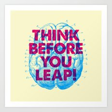 Think Before You Leap Art Print