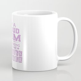 I'M A PROUD BUSINESS MANAGER'S MOM Coffee Mug