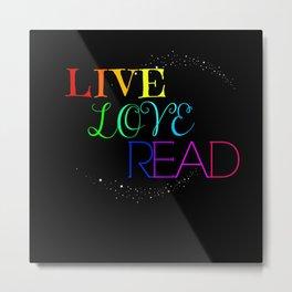 Live Love Read Metal Print