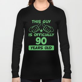 This Guy Is Officially 90 Years Old 90th Birthday Long Sleeve T-shirt