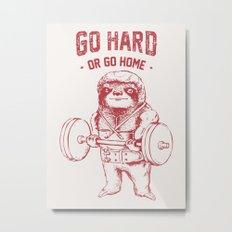 Go Hard or Go Home Sloth Metal Print