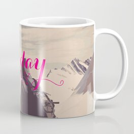 SomeDay Is Today Version 1 Coffee Mug
