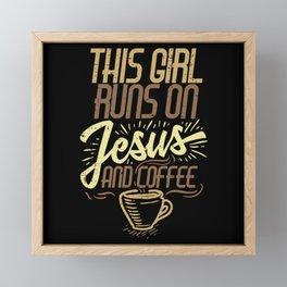 Christianty - Runs On Jesus And Coffee Framed Mini Art Print