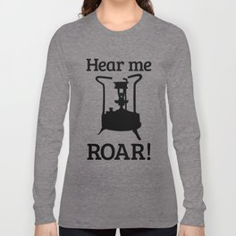 Brass Stove, HEAR ME ROAR Long Sleeve T-shirt