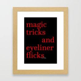 Magic Tricks and Eyeliner Flicks Framed Art Print