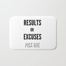 Results or Excuses. Pick one Bath Mat