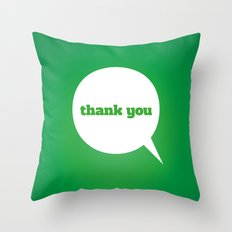 Things We Say - thank you Throw Pillow