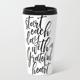 start each day with a grateful heart,morning print,bedroom decor,office decor,quote prints,quote art Travel Mug