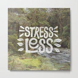 Stress Less Metal Print