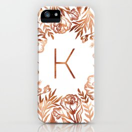 Letter K - Faux Rose Gold Glitter Flowers iPhone Case