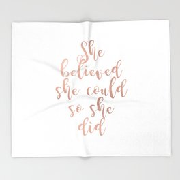She believed she could so she did - rose gold Throw Blanket