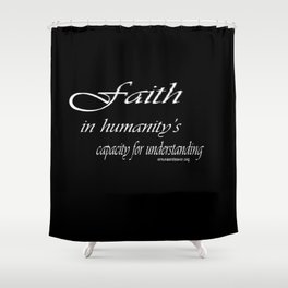 Faith in Humanity Shower Curtain