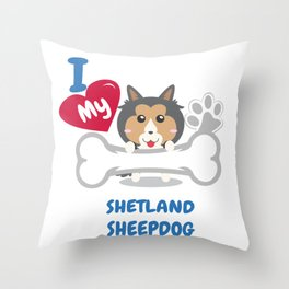 SHETLAND SHEEPDOG - I Love My SHETLAND SHEEPDOG Gift Throw Pillow