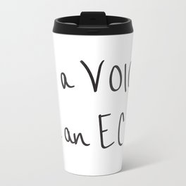 Be a Voice, Not an Echo. Quote Metal Travel Mug