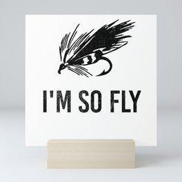 I'm So Fly Fishing Hook Flies Fisherman Gift Mini Art Print
