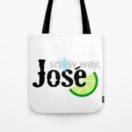 Snow Way, José Tote Bag