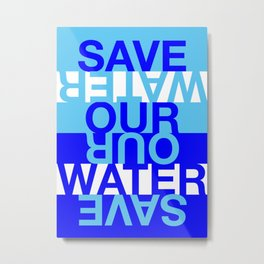 Save our Water Metal Print