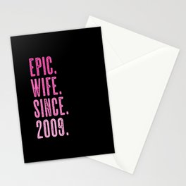 Epic wife since 2009 marriage wedding Stationery Cards