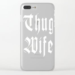 Womens Thug Wife  Funny Novelty T-Shirt Clear iPhone Case