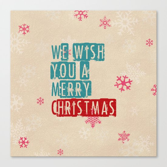 we wish you a merry christmas Canvas Print