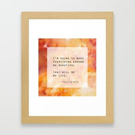 Make Everything Beautiful Framed Art Print