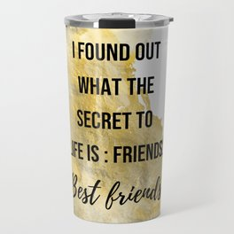 The secret to life - Movie quote collection Travel Mug