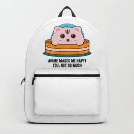 Anime Makes Me Happy You, Not So Much Backpack