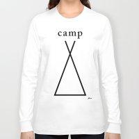 camp Long Sleeve T-shirts featuring CAMP by maskatayama