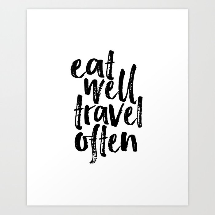 Eat Well Travel Often Print Printable Wall Art Travel Quote Life Unique Wall Art Quotes