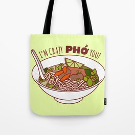 I'm Crazy Pho You! Tote Bag