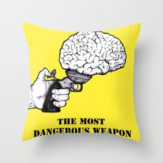 THE MOST DANGEROUS WEAPON Throw Pillow