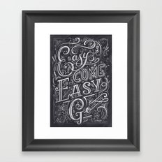 Easy Come Easy Go Framed Art Print