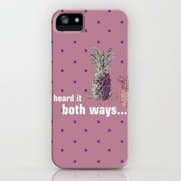 I Heard it both ways - Psych quote iPhone Case
