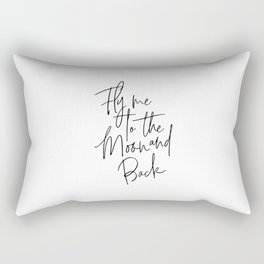 Fly Me To The Moon And Back, Moon Quote, Love Quote, Love Art Rectangular Pillow