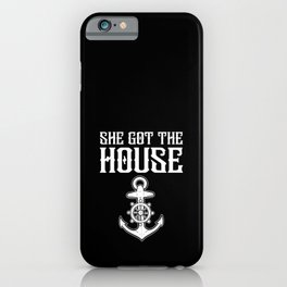 She Got The House Houseboat Boating Captain Anchor iPhone Case