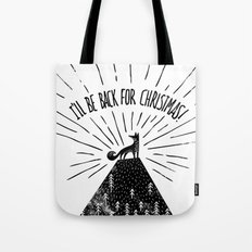 I'll be back for Christmas! Tote Bag