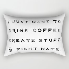I Just Want to Fight Hate Rectangular Pillow