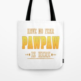 PAWPAW IS HERE Tote Bag