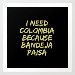 I need Colombia Art Print