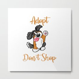 Adopt Don't Shop Dog animal shelter gift present Metal Print