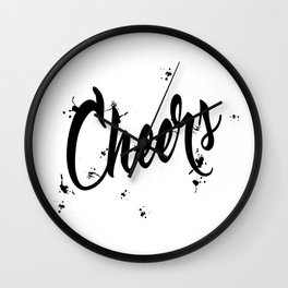 Black And Wte Cheers Typography Quote Wall Clock