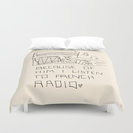 French Radio (Because of Him I Listen to French Radio) Duvet Cover